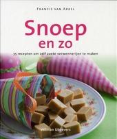 Snoep en zo : 35 recepten om zelf zoete verwennerijen te maken