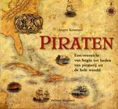 Piraten : een overzicht van begin tot heden van piraterij uit de hele wereld