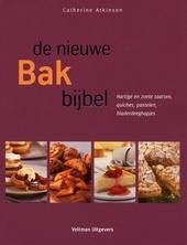 De nieuwe bakbijbel : hartige en zoete taarten, quiches, pasteien, bladerdeeghapjes