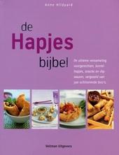 De hapjesbijbel : de ultieme verzameling voorgerechten, borrelhapjes, snacks en dipsauzen, vergezeld van 500 schitt...