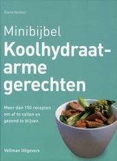 Koolhydraatarme gerechten : meer dan 150 recepten om af te vallen en gezond te blijven