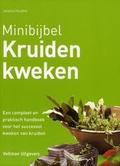 Kruiden kweken : een compleet en praktisch handboek voor het succesvol kweken van kruiden