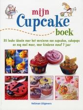 Mijn cupcakeboek : 35 leuke ideeën voor het versieren van cupcakes, cakepops en nog veel meer, voor kinderen vanaf...