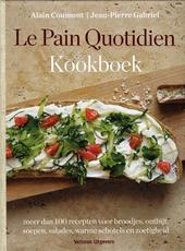 Le Pain Quotidien kookboek : meer dan 100 recepten voor broodjes, ontbijt, soepen, salades, warme schotels en zoeti...