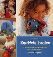 Knuffels breien : 25 fantastische & vrolijke ontwerpen voor baby's en peuters