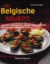 De Belgische keuken : tradities, ingrediënten, smaken, kooktechnieken : meer dan 60 klassieke recepten