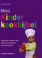 Mini kinderkookbijbel : heerlijke recepten voor koken met kinderen