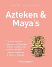 Azteken & Maya's : de geïllustreerde geschiedenis, legenden, mythen en cultuur van de oude inheemse volkeren van M...