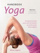 Handboek yoga : een gestructureerde cursus voor het bereiken van professionele deskundigheid