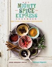 Het mighty spice express kookboek : snel, vers, streetfood, spectaculair