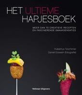 Het ultieme hapjesboek : meer dan 70 creatieve recepten en fascinerende smaaksensaties
