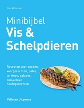 Vis & schelpdieren : recepten voor soepen, voorgerechten, patés, terrines, salades, smakelijke hoofdgerechten