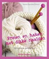 Breien en haken met dikke naalden : 35 tijdloze projecten