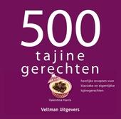 500 tajine gerechten : heerlijke recepten voor klassieke en eigentijdse tajinegerechten