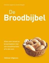 De broodbijbel : alles over brood en brood bakken met een broodmachine of in de oven