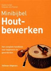 Houtbewerken : het complete handboek voor beginners en gevorderden