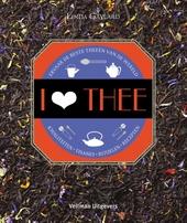 I ♥ thee : ervaar de beste theeën van de wereld : kwaliteiten, tisanes, rituelen, recepten