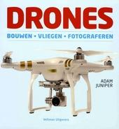 Drones : bouwen, vliegen, fotograferen