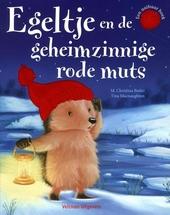 Egeltje en de geheimzinnige rode muts : een aaibaar boek