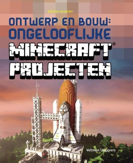 Ontwerp en bouw : ongelooflijke Minecraft projecten