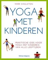 Yoga met kinderen : praktische gids voor yoga met kinderen van alle leeftijden