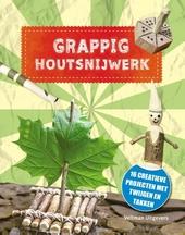 Grappig houtsnijwerk : 16 creatieve projecten met twijgen en takken