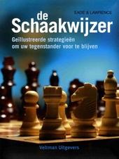 De schaakwijzer : geïllustreerde strategieën om uw tegenstander voor te blijven