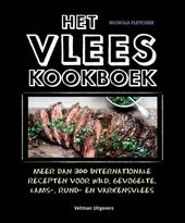 Het vleeskookboek : meer dan 300 internationale recepten voor wild, gevogelte, lams-, rund- en varkensvlees