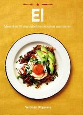 Ei : meer dan 70 verrukkelijke recepten met eieren