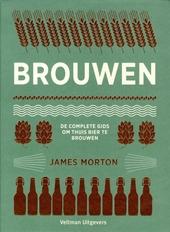 Brouwen : de complete gids om thuis bier te brouwen