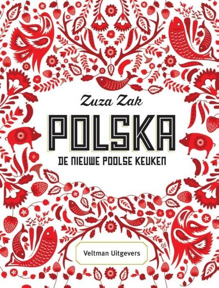 Polska : de nieuwe Poolse keuken