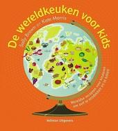 De wereldkeuken voor kids : wereldse recepten voor kinderen om zelf te ontdekken en te koken