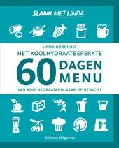 Het koolhydraatarme 60 dagen menu : van koolhydraatarm naar op gewicht