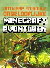 Ontwerp en bouw : ongelooflijke Minecraft avonturen