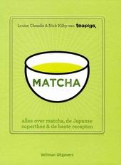 Matcha : alles over matcha, de Japanse superthee & de beste recepten