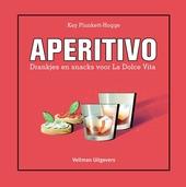 Aperitivo : drankjes en snacks voor La Dolce Vita