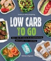 Low carb to go : meer dan 80 snelle & koolhydraatarme maaltijden voor onderweg