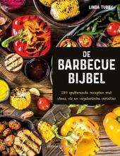 De barbecuebijbel : 180 spetterende recepten met vlees, vis en vegetarische variaties voor de barbecue en grillpan