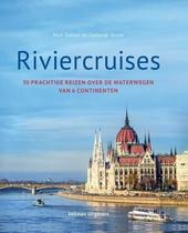 Riviercruises : 50 prachtige reizen over de waterwegen van 6 continenten