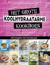 Het grote koolhydraatarme kookboek : 365 recepten voor het hele jaar