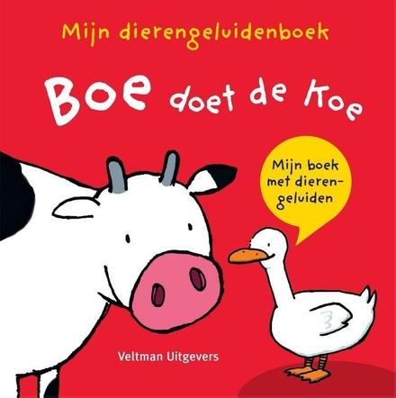 Boe doet de koe : mijn boek met dierengeluiden