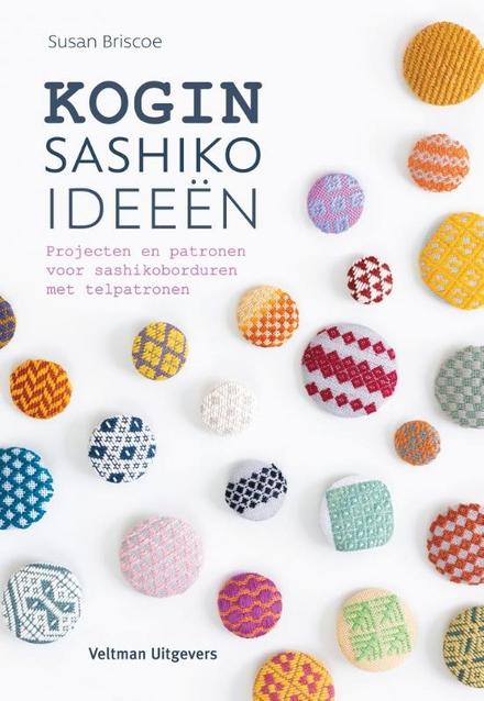 Kogin sashiko ideeën : projecten en patronen voor sashikoborduren met telpatronen