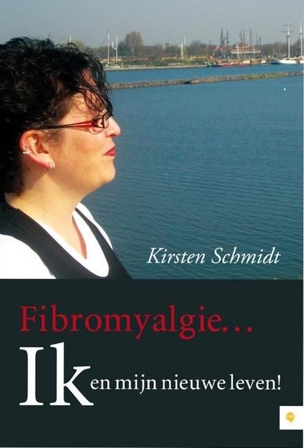 Fibromyalgie : ik en mijn nieuwe leven!