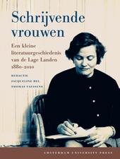 Schrijvende vrouwen : een kleine literatuurgeschiedenis van de lage landen 1880-2000