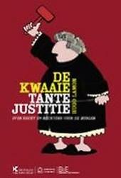 De kwaaie tante justitie : over recht en rechters voor de burger