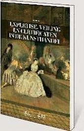 Expertise, veiling en certificaten in de kunsthandel : authenticiteit en aansprakelijkheid rechtsvergelijkend onder...
