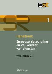Handboek Europese detachering en vrij verkeer van diensten : economisch wondermiddel of sociaal kerkhof?