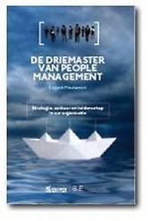 De driemaster van people management : strategie, cultuur en leiderschap in uw organisatie