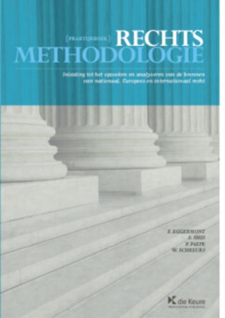 Praktijkboek rechtsmethodologie : inleiding tot het opzoeken en analyseren van de bronnen van nationaal, Europees e...