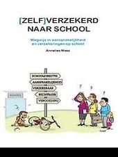 [Zelf]verzekerd naar school : wegwijs in aansprakelijkheid en verzekeringen op school